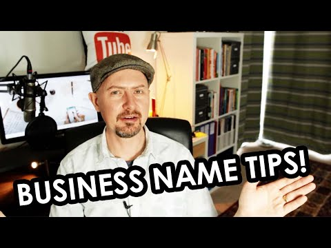 7 Business Name Tips - Choosing a Name for Your Business!
